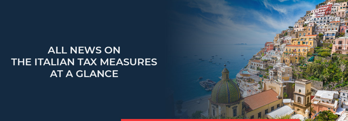 In our new article you will learn all the innovations of the Italian tax measures and what to look out for.