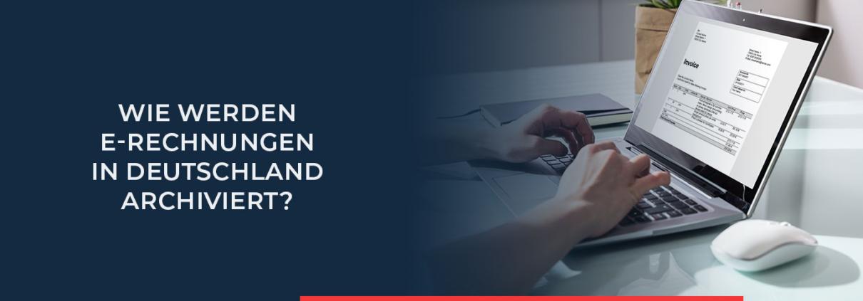 In unserem Blogbeitrag finden Sie alle wichtigen Regelungen zur Archivierung von elektronischen Rechnungen in Deutschland. Informieren Sie sich jetzt!