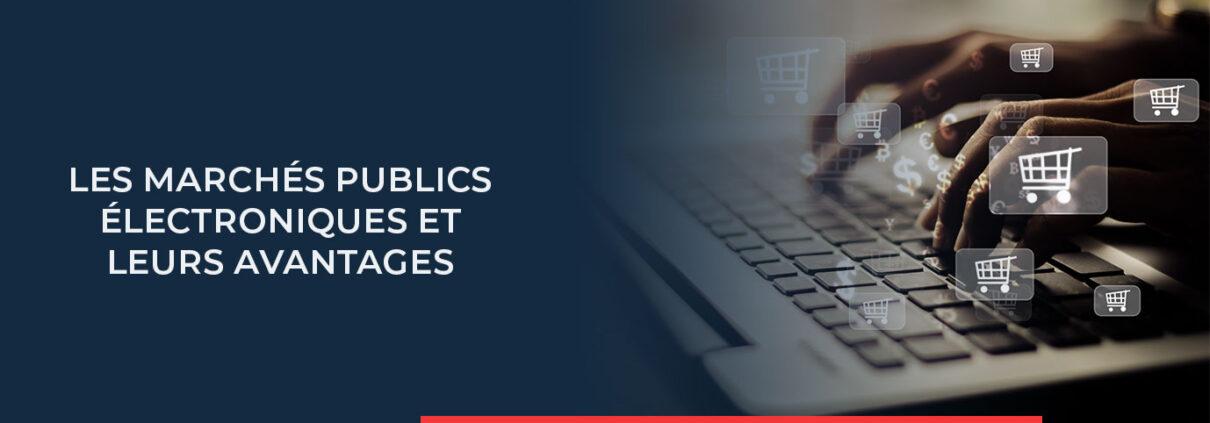 Vous trouverez ici toutes les informations sur les marchés publics électroniques et leurs avantages.