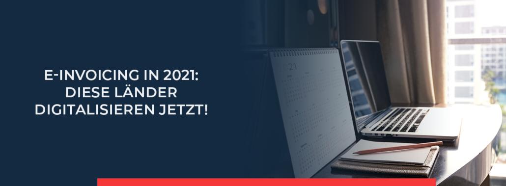Lesen Sie in unserem Beitrag alles über die Fristen für E-Invoicing in 2021