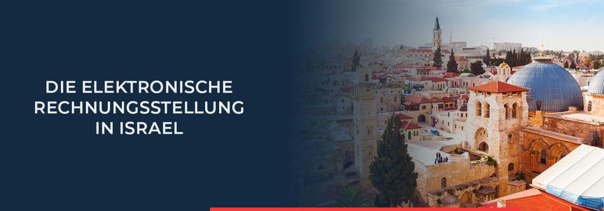 Hier finden Sie alle wichtigen Informationen und Anforderungen über elektronische Rechnungsstellung in Israel.
