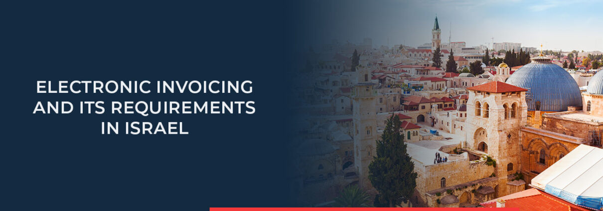 Here you will find all the important information and requirements about e-invoicing in Israel.