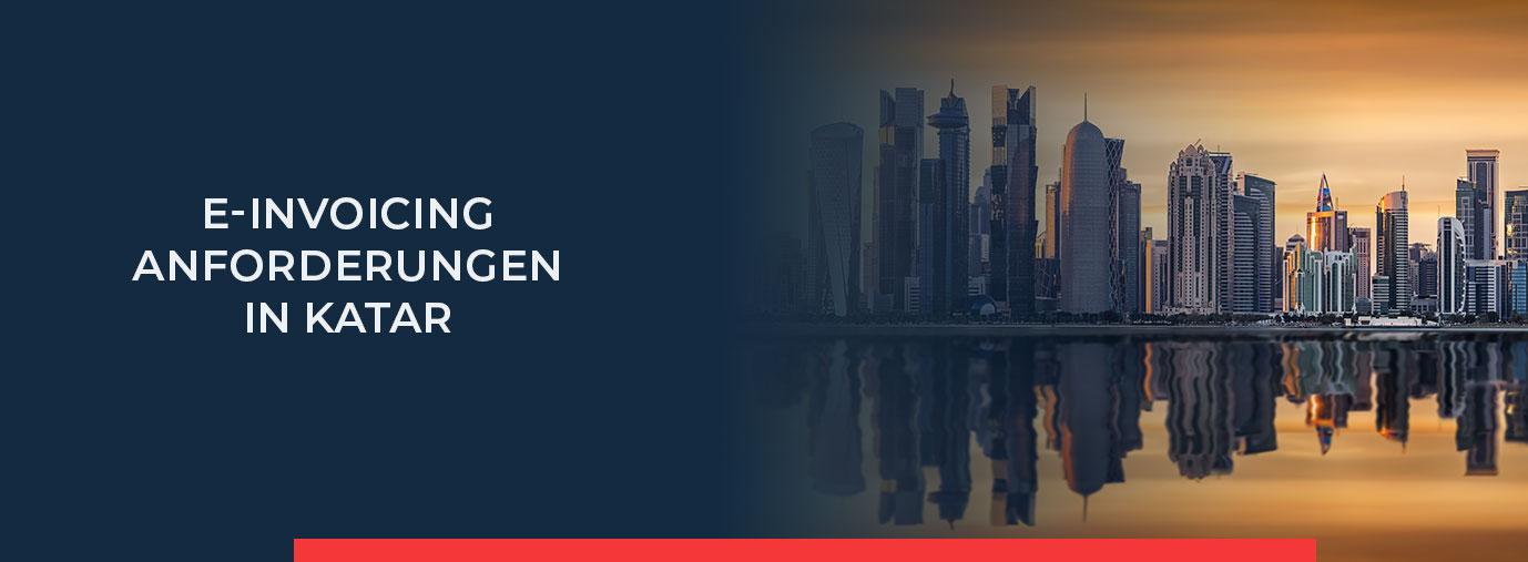 Erfahren Sie hier alles Wichtige über e-Invoicing in Katar.