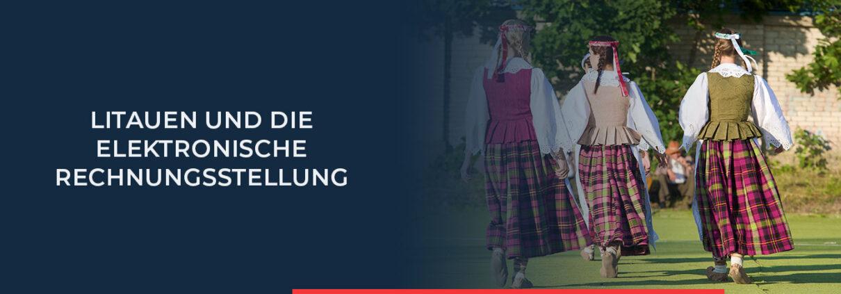 Erfahren Sie hier alles rund um e-Invoicing in Litauen und die entsprechenden Anforderungen dafür.