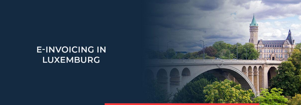 Hier erfahren Sie alle wichtigen Aspekte, die es bei der Erstellung einer elektronischen Rechnung in Luxemburg zu beachten gibt.