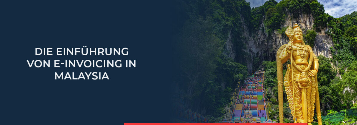 Finden Sie hier alle wichtigen Informationen über die Einführung von e-Invoicing in Malaysia und lesen Sie nach, welche Herausforderungen und Chancen dabei eine Rolle spielen.