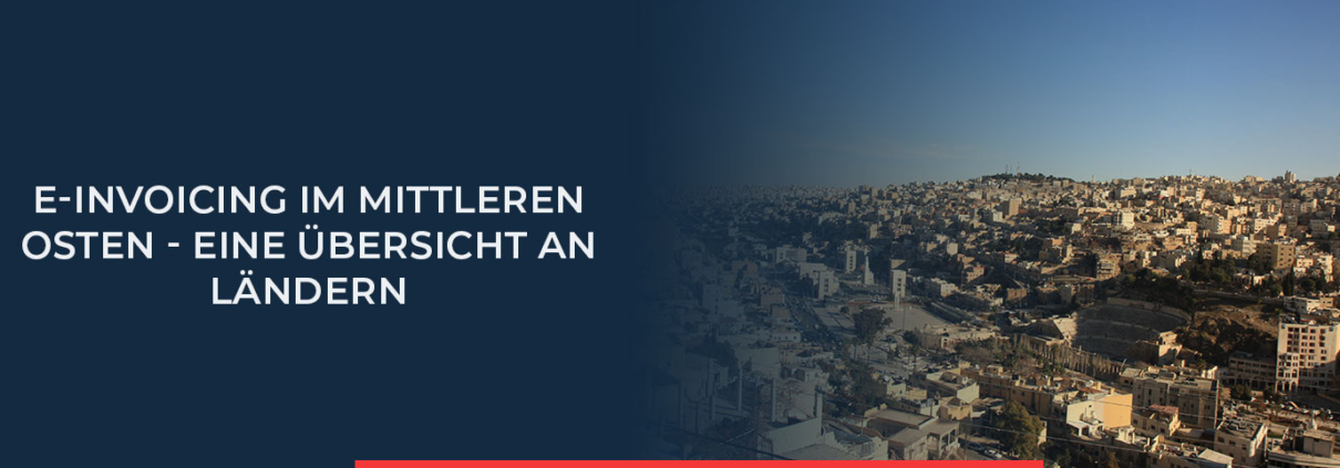 In diesem Blogbeitrag finden Sie eine Übersicht von Ländern des Mittleren Osten und welche Regelungen es zu e-Invoicing dort gibt.