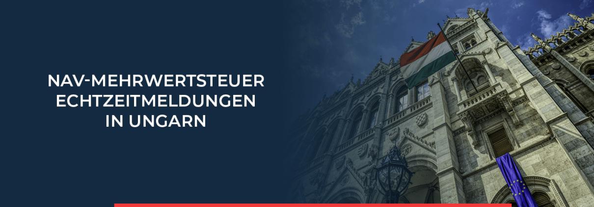 Änderungen in Ungarn zur NAV Mehrwertsteuer. Für Inlandsrechnungen gilt eine Echtzeitmeldung.