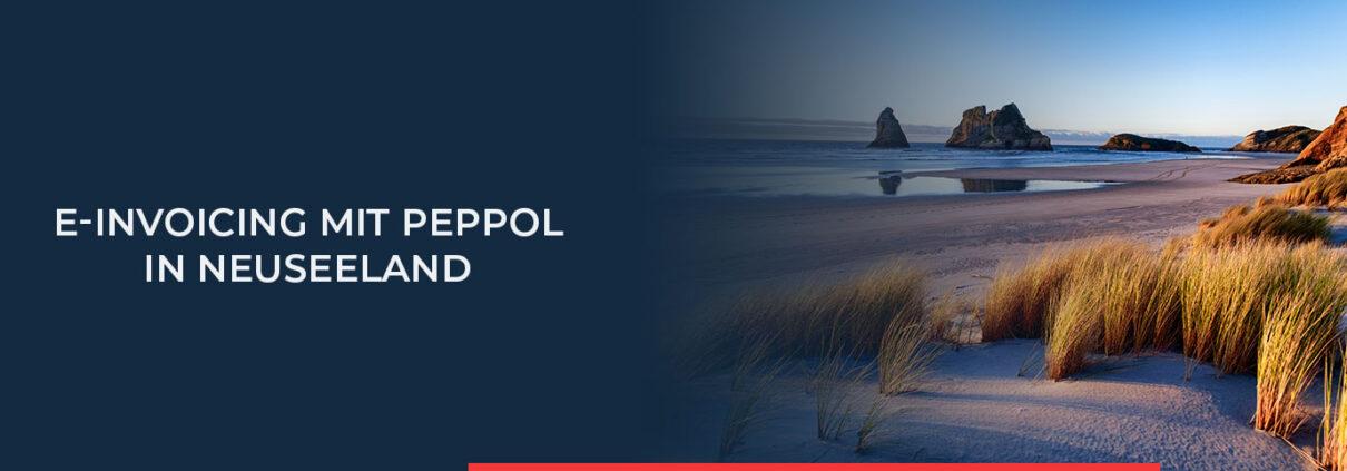 Neuseeland nutzt das PEPPOL-Netzwerk zur elektronischen Rechnungsstellung. Informieren Sie sich über alles Wichtige.