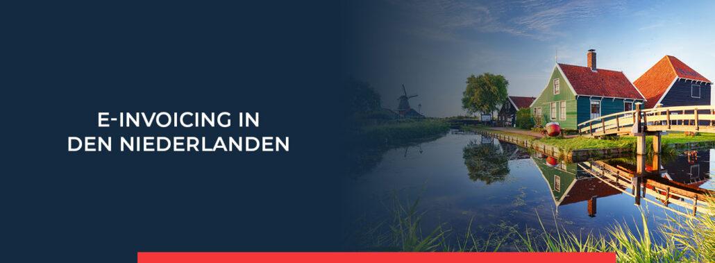 Alle Informationen über die elektronischen Rechnungsanforderungen in den Niederlanden finden Sie hier.