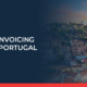 There are new deadlines for E-invoicing in Portugal