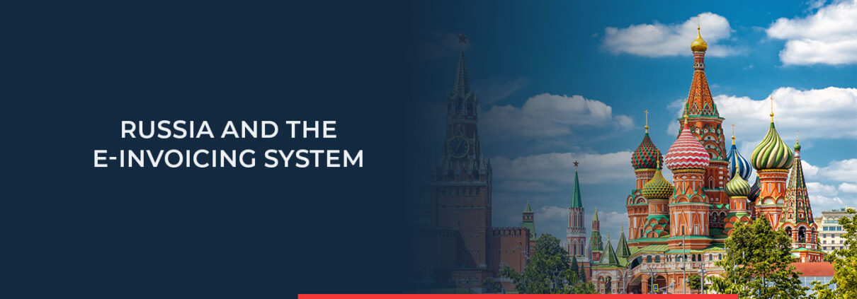 To learn about the latest e-Invoicing regulations in Russia, click here.