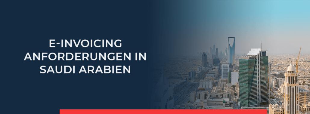 Lesen Sie jetzt, welche rechtlichen Voraussetzungen in Saudi-Arabien für die elektronische Rechnungsstellung bestehen.