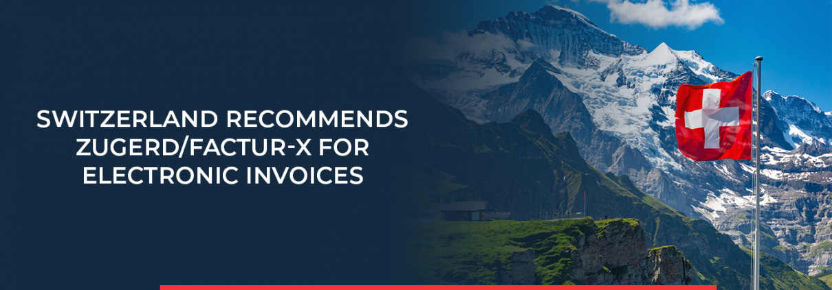 Switzerland is recommend to use ZUGFERD/Factur-X as an E-Invoicing Standard