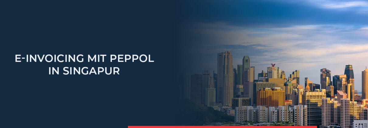 In unserem Beitrag finden Sie Informationen rund um die Erstellung elektronischer Rechnungen mit PEPPOL in Singapur.