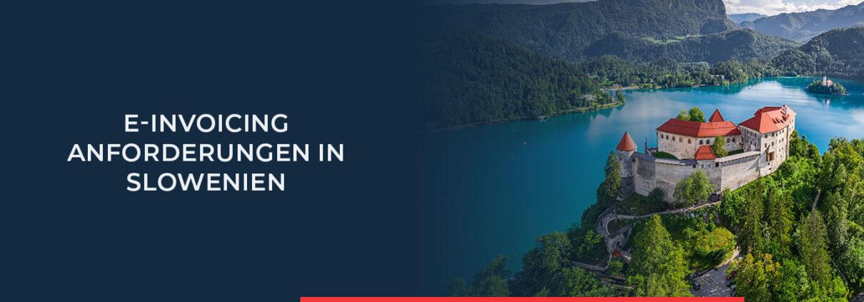 Lesen Sie alles rund um die rechtlichen e-Invoicing-Anforderungen in Slowenien.