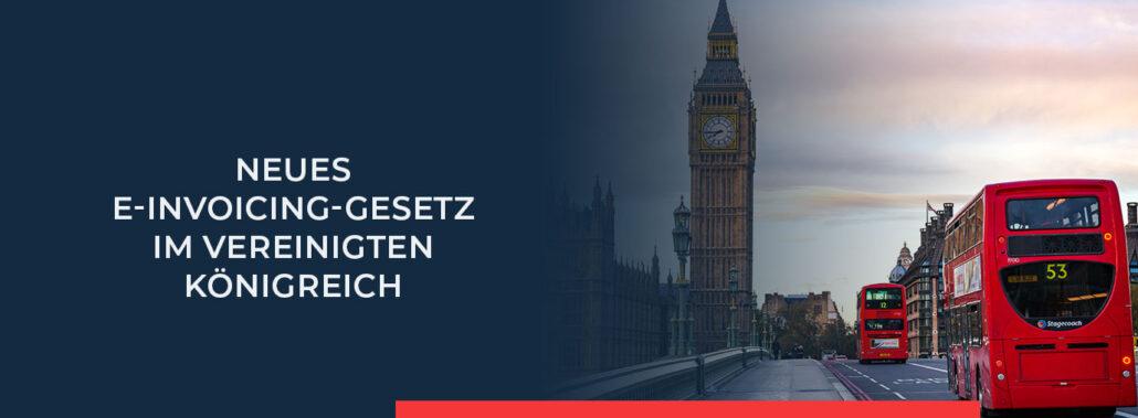 Informieren Sie sich über das neue e-Invoicing-Gesetz im Vereinigten Königreich.